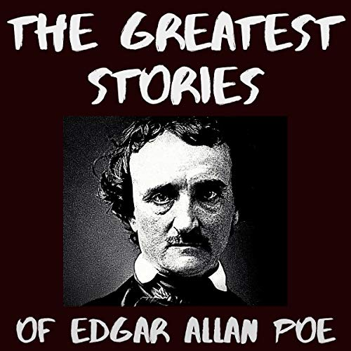 The Greatest Stories of Edgar Allan Poe Audiobook By Edgar Allan Poe cover art