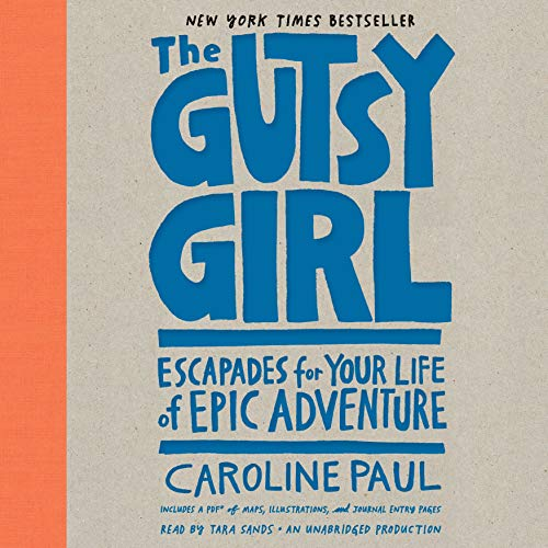 The Gutsy Girl Audiobook By Caroline Paul cover art