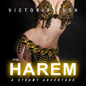 The Harem: A Steamy Adventure Audiobook By Victoria Rush cover art