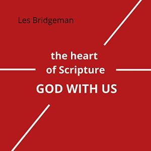 The Heart of Scripture Audiobook By Les Bridgeman cover art