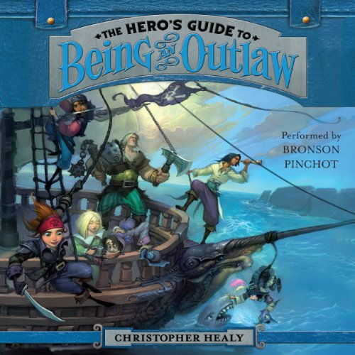 The Hero's Guide to Being an Outlaw Audiobook By Christopher Healy cover art