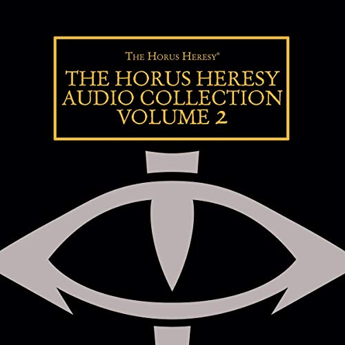 The Horus Heresy Audio Collection: Volume 2 Audiobook By Chris Wraight, David Annandale, John French, Gav Thorpe, Aaron Dembski-Bowden, L J Goulding, Ian St. Martin, Robbie MacNiven cover art