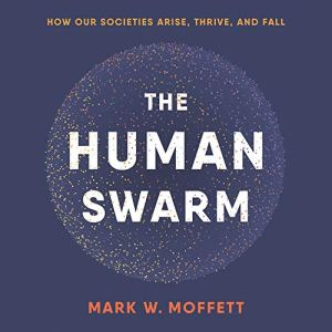 The Human Swarm Audiobook By Mark W. Moffett cover art