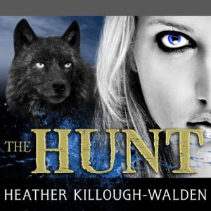 The Hunt Audiobook By Heather Killough-Walden cover art