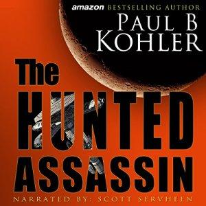 The Hunted Assassin Audiobook By Paul B Kohler cover art