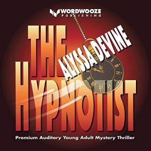 The Hypnotist Audiobook By Alyssa Devine cover art