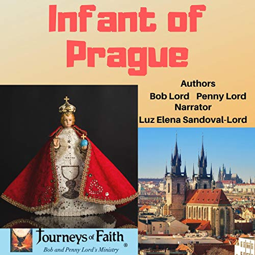 The Infant of Prague Audiobook By Bob Lord, Penny Lord cover art