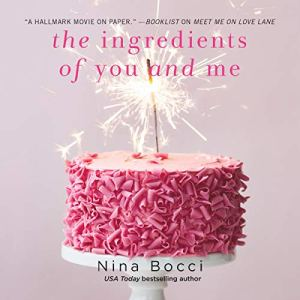 The Ingredients of You and Me Audiobook By Nina Bocci cover art