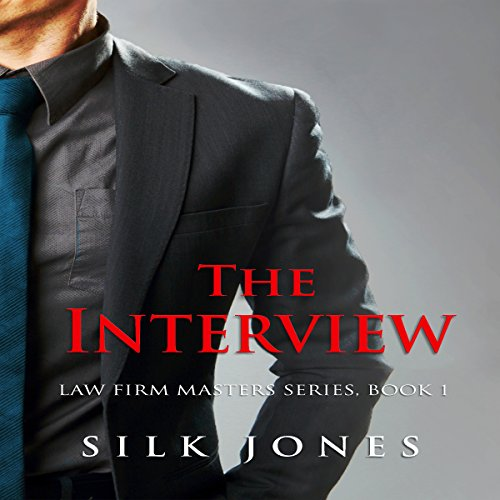 The Interview: Law Firm Erotica Book 1 Audiobook By Silk Jones cover art