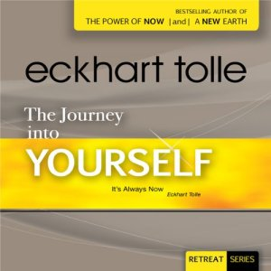 The Journey Into Yourself Audiobook By Eckhart Tolle cover art