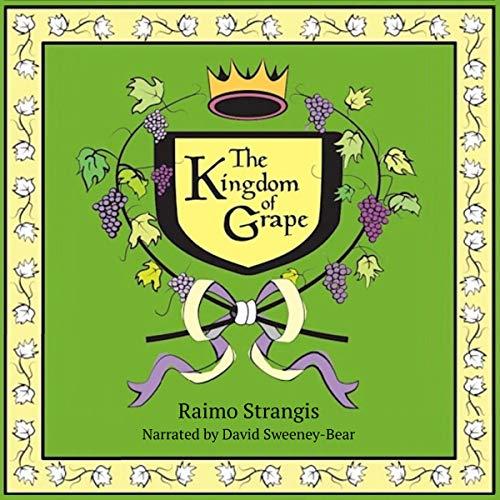 The Kingdom of Grape Audiobook By Raimo Strangis cover art