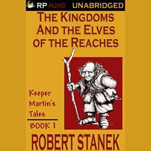 The Kingdoms and the Elves of the Reaches Audiobook By Robert Stanek cover art
