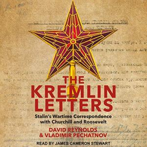 The Kremlin Letters Audiobook By David Reynolds - editor, Vladimir Pechatnov - editor cover art