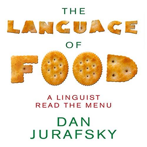 The Language of Food Audiobook By Dan Jurafsky cover art