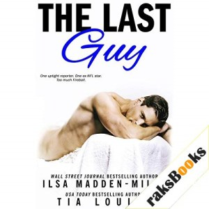 The Last Guy Audiobook By Ilsa Madden-Mills, Tia Louise cover art