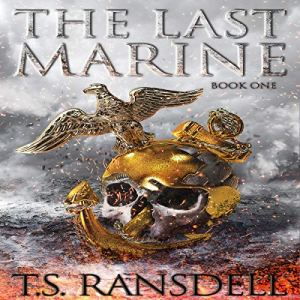 The Last Marine (Book 1) Audiobook By T S Ransdell cover art