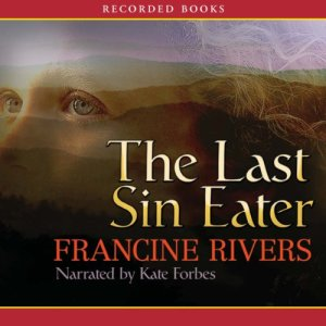 The Last Sin Eater Audiobook By Francine Rivers cover art