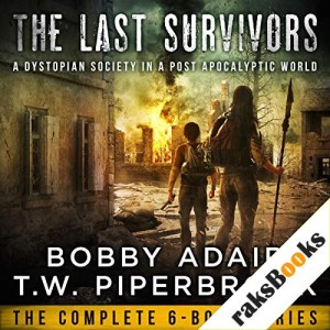 The Last Survivors Box Set Audiobook By Bobby Adair, T.W. Piperbrook cover art