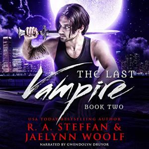 The Last Vampire: Book Two Audiobook By R.A. Steffan, Jaelynn Woolf cover art
