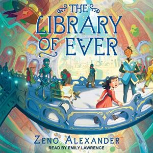 The Library of Ever Audiobook By Zeno Alexander cover art