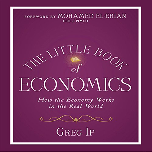 The Little Book of Economics Audiobook By Greg Ip cover art