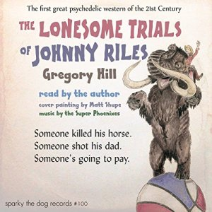 The Lonesome Trials of Johnny Riles Audiobook By Gregory Hill cover art