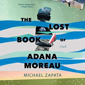 The Lost Book of Adana Moreau Audiobook By Michael Zapata cover art