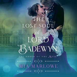 The Lost Soul of Lord Badewyn Audiobook By Mia Marlowe cover art