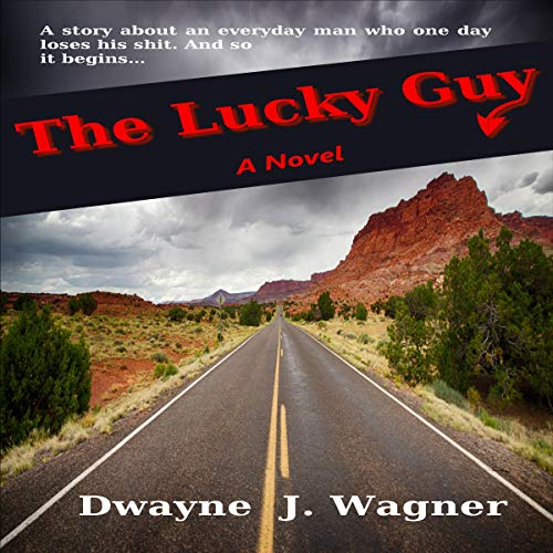 The Lucky Guy Audiobook By Dwayne J. Wagner cover art