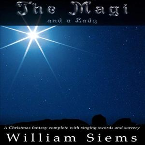 The Magi and a Lady Audiobook By William Siems cover art