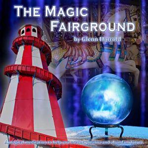 The Magic Fairground Audiobook By Glenn Harrold FBSCH Dip C.H. cover art