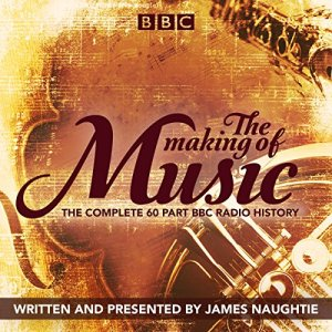 The Making of Music Audiobook By James Naughtie cover art