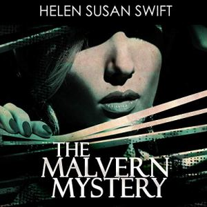 The Malvern Mystery Audiobook By Helen Susan Swift cover art