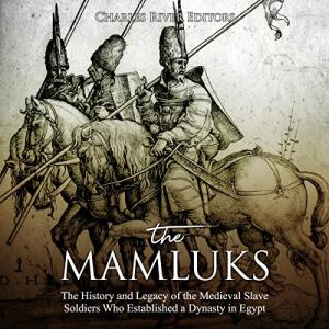 The Mamluks Audiobook By Charles River Editors cover art