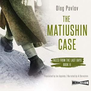 The Matiushin Case Audiobook By Oleg Pavlov cover art