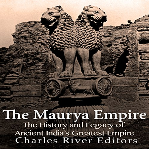 The Maurya Empire Audiobook By Charles River Editors cover art