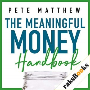 The Meaningful Money Handbook Audiobook By Pete Matthew cover art