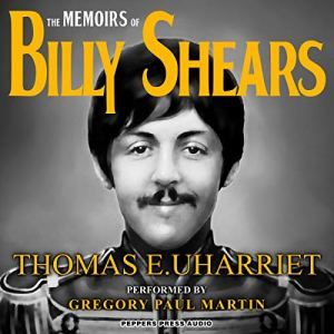 The Memoirs of Billy Shears: The Nine After 9-09 Edition Audiobook By Thomas E. Uharriet, Billy Shears cover art