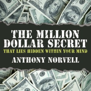The Million Dollar Secret that Lies Hidden Within Your Mind Audiobook By Anthony Norvell cover art