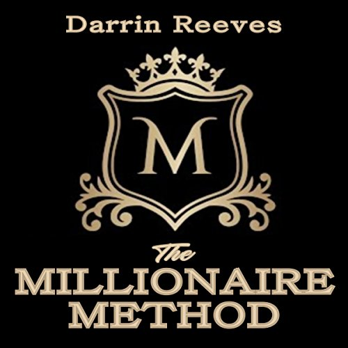 The Millionaire Method Audiobook By Darrin Reeves cover art