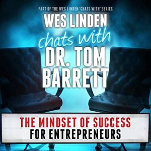 The Mindset of Success for Entrepreneurs Audiobook By Wes Linden, Dr. Tom Barrett cover art