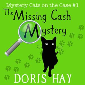The Missing Cash Mystery Audiobook By Doris Hay cover art