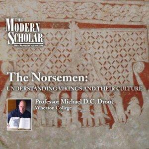 The Modern Scholar: The Norsemen - Understanding Vikings and Their Culture Audiobook By Professor Professor Michael D.C. Drout cover art