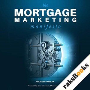 The Mortgage Marketing Manifesto Audiobook By Andrew Pawlak cover art