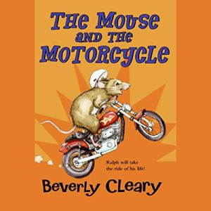 The Mouse and the Motorcycle Audiobook By Beverly Cleary cover art