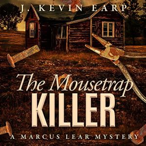 The Mousetrap Killer Audiobook By J. Kevin Earp cover art