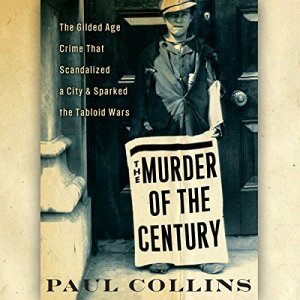 The Murder of the Century Audiobook By Paul Collins cover art