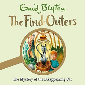 The Mystery of the Disappearing Cat Audiobook By Enid Blyton cover art