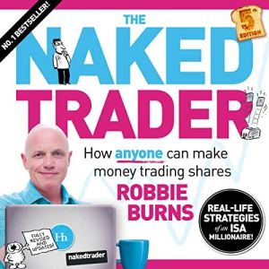 The Naked Trader 5th Edition: How Anyone Can Make Money Trading Shares Audiobook By Robbie Burns cover art