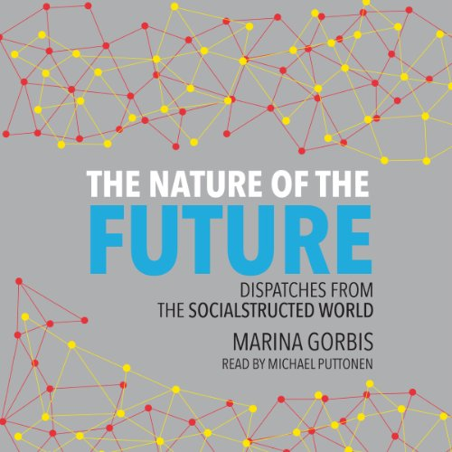 The Nature of the Future Audiobook By Marina Gorbis cover art
